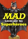 Image of Mad Locos Por Los Superhéroes