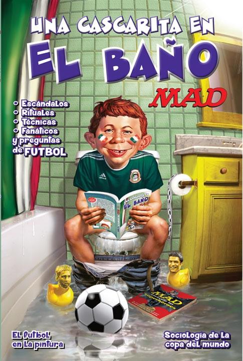 Mad: Una cascarita en el baño • Mexico