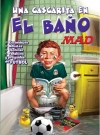 Mad: Una cascarita en el baño • Mexico Original price: $169.00 Publication Date: 21st June 2018