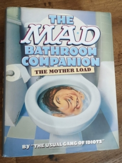The MAD Bathroom Companion: The Mother Load • USA • 1st Edition - New York