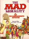 The MAD Morality (Large Version) • USA • 1st Edition - New York Original price: $2.79 Publication Date: June 1st, 1970