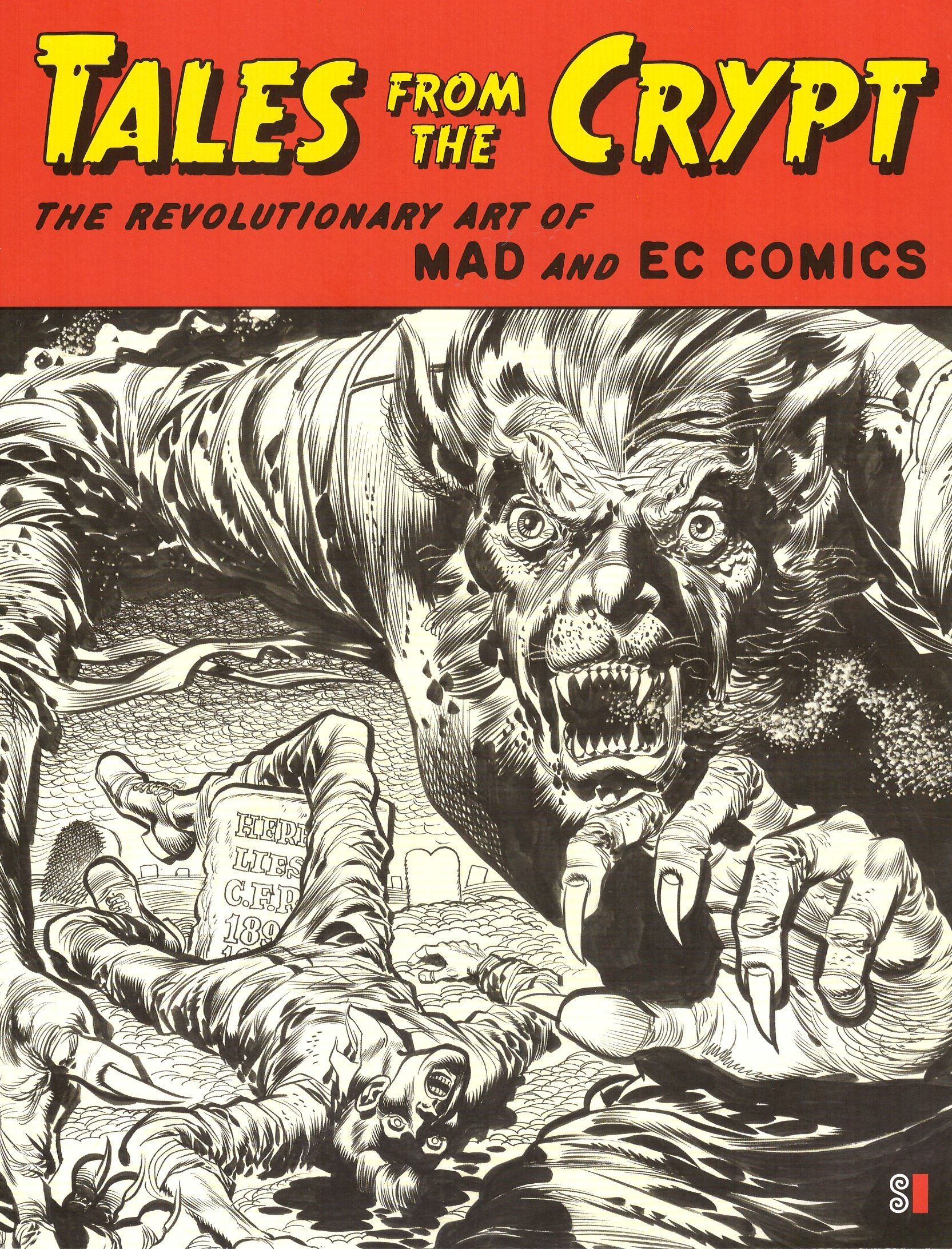 Tales From the Crypt: The Revolutionary Art of Mad and EC Comics Exhibition Catalog • USA • 1st Edition - New York