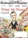 Washington Examiner with What, Me Worry? Cover • USA Original price: $7.99 Publication Date: March 2nd, 2021