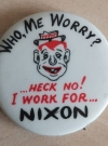 Who, Me Worry? Anti-Nixon Mad Magazine Pinback • USA