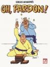 Oh, Pardon! • France Publication Date: January 1989