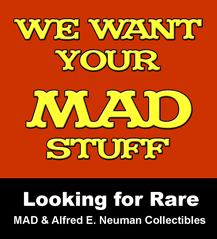 We want you MAD and Alfred E. Neuman Collectibles!