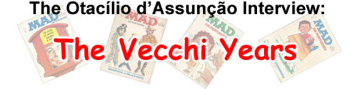 The Otac�lio d�Assun��o Interview: The Vecchi Years