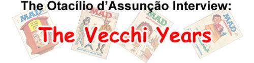 The Otac�lio d�Assun��o Interview: The Vecchi Years