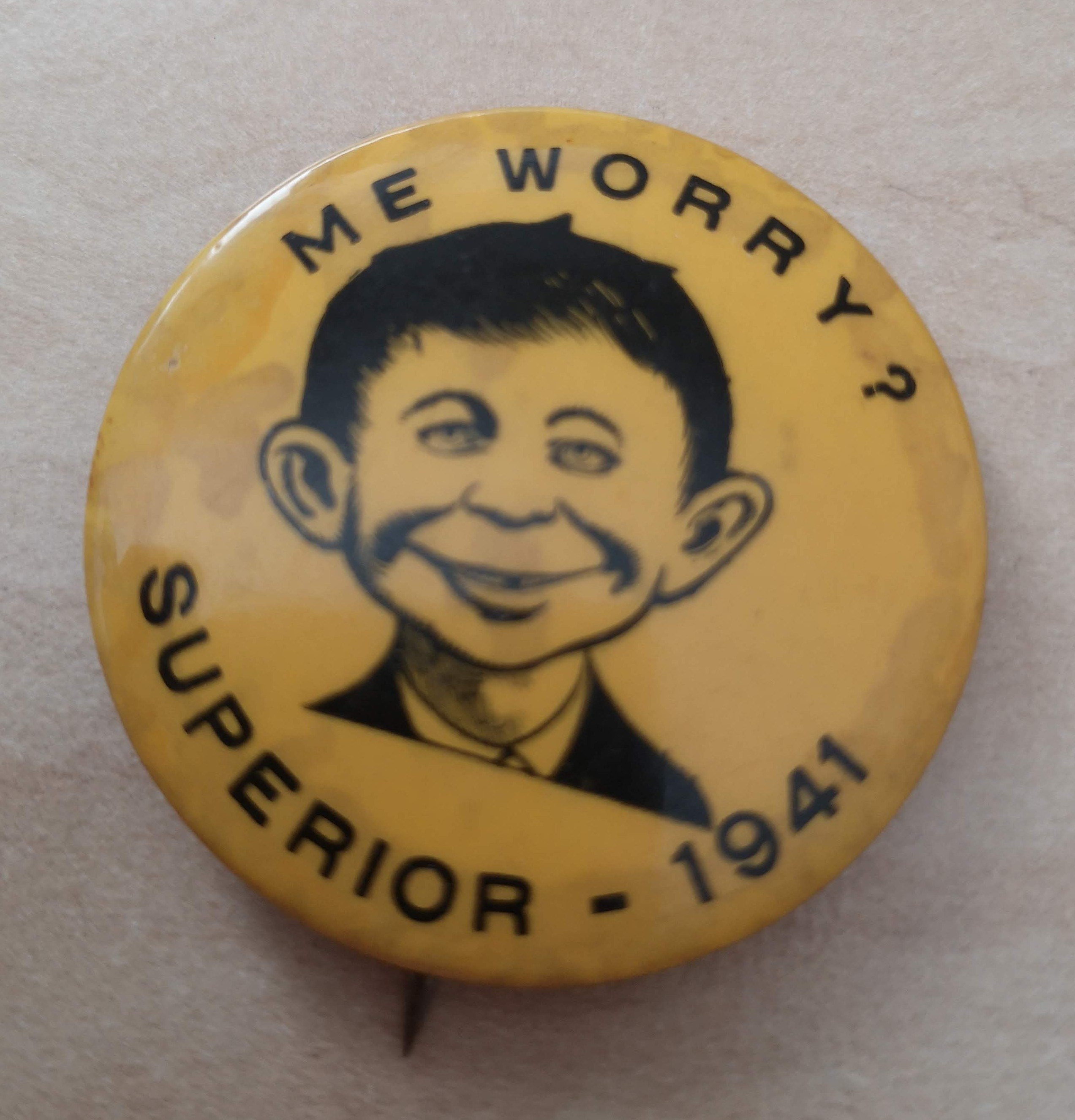 Me Worry? Superior 1941 Button